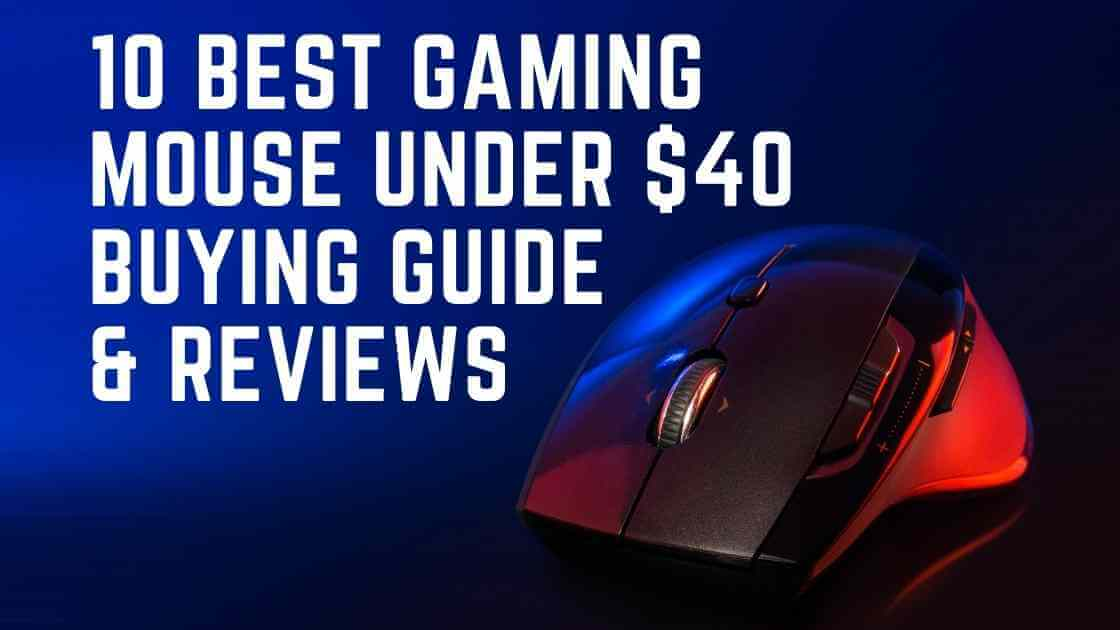 10 Best Gaming Mouse Under $40 2020 - Buying Guide & Reviews
